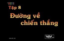 24/7, VTV1: Tập 8 PTL Biệt động Sài Gòn
