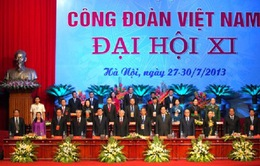 Gần 950 đại biểu dự Đại hội Công đoàn Việt Nam lần thứ XI