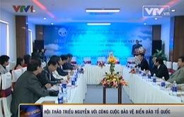 Hội thảo triều Nguyễn với công cuộc bảo vệ biển đảo Tổ quốc