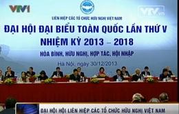 Khai mạc ĐH đại biểu toàn quốc Liên hiệp các tổ chức hữu nghị Việt Nam lần thứ V