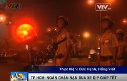 TP.HCM: Tăng cường ngăn chặn nạn đua xe dịp giáp Tết