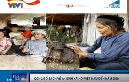 Công bố sách về an sinh xã hội Việt Nam đến năm 2020