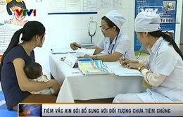 Sẽ tiêm vaccine sởi bổ sung với đối tượng chưa tiêm chủng