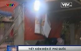 Phú Quốc: Tiết kiệm điện - vẫn chờ ý thức của người dân