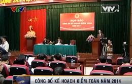 Kiểm toán nhà nước công bố kế hoạch kiểm toán năm 2014
