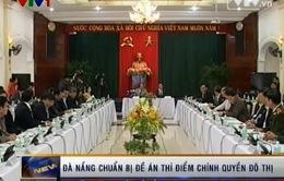 Dự thảo Đề án chính quyền đô thị của TP Đà Nẵng