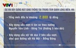 Phê duyệt xây dựng nút giao thông tại trung tâm quận Long Biên