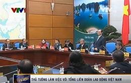 Thủ tướng làm việc với Tổng Liên đoàn Lao động Việt Nam