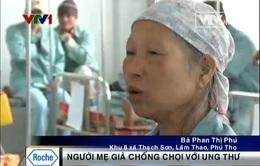Xót thương cảnh mẹ già chống chọi với ung thư