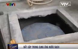 Bất cập trong cung ứng nước sạch tại TP.HCM