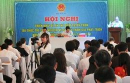 Tuyển chọn 500 trí thức trẻ về xã nghèo công tác