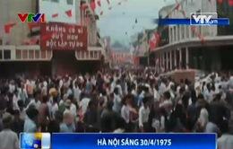 VIDEO: Không khí Hà Nội sáng 30/4/1975