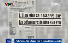 Bên kia chiến tuyến, báo chí Pháp viết gì về sự kiện Điện Biên Phủ?