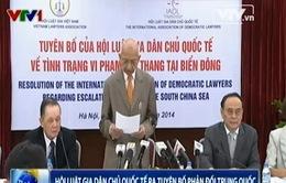 Hội Luật gia dân chủ quốc tế ra tuyên bố phản đối Trung Quốc