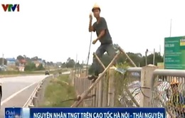 Nguyên nhân TNGT trên cao tốc Hà Nội - Thái Nguyên