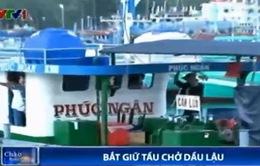 Vùng Cảnh sát Biển 4 bắt tàu chở 40.000 lít dầu lậu