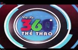 Nhịp đập 360 độ thể thao ngày 31/07/2014