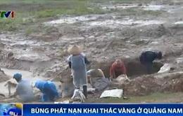 Bùng phát nạn khai thác vàng ở Quảng Nam