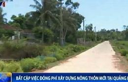 Bất cập trong việc đóng phí xây dựng nông thôn mới tại Quảng Bình