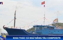 Tàu cá composite - Bước ngoặt mới cho ngư dân khai thác cá ngừ