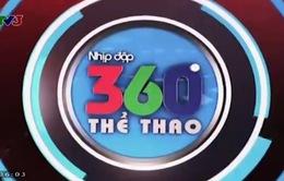 Nhịp đập 360 độ Thể thao ngày 9/8/2014