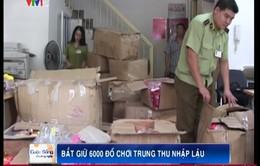 Bắt giữ hơn 6.000 món đồ chơi nhập lậu từ Trung Quốc
