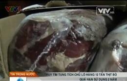 Truy tìm chủ nhân 12 tấn thịt bò quá đát 2 năm