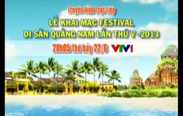 20h05, 22/6, VTV1: THTT Festival Di sản Quảng Nam