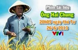 Phim tài liệu: Ông Hai Chung