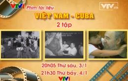 """Đón xem phim tài liệu """"Việt Nam - Cuba"""""""