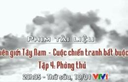 Tập 4 PTL: Biên giới Tây Nam - Cuộc chiến tranh bắt buộc  (20h05, 10/1, VTV1)