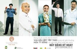 Vua đầu bếp – MasterChef Vietnam khởi động vòng sơ tuyển