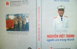 Ra mắt tập sách về trung tướng Nguyễn Việt Thành