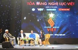 Tỏa sáng nghị lực Việt - Sức mạnh của sự lan tỏa