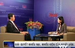 Tổng Thanh tra Chính phủ nói về giải quyết khiếu nại, tố cáo