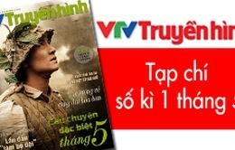 Tạp chí Truyền hình kì 1 tháng 5: Hướng về chiến thắng Điện Biên Phủ lừng lẫy