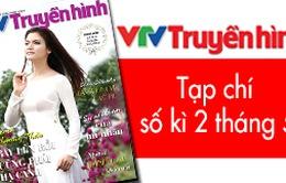 Tạp chí truyền hình kì 2 tháng 5: VTV6 - Giá trị cốt lõi tạo nên sự khác biệt