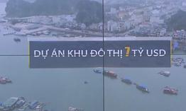 Quảng Ninh có thể thêm khu đô thị 7 tỷ USD