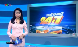 Thể thao 24/7 - 14/02/2019