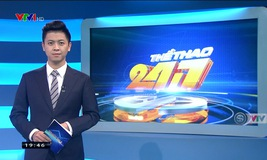 Thể thao 24/7 - 15/02/2019