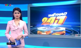 Thể thao 24/7 - 17/02/2019