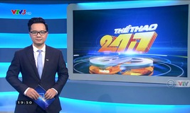Thể thao 24/7 - 20/02/2019