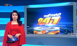 Thể thao 24/7 - 22/02/2019