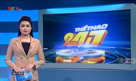 Thể thao 24/7 - 20/3/2019