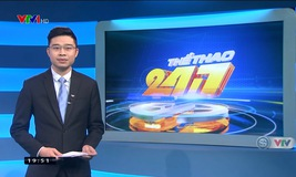 Thể thao 24/7 - 24/3/2019