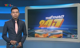 Thể thao 24/7 - 15/6/2019