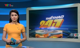 Thể thao 24/7 - 20/6/2019