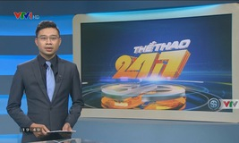 Thể thao 24/7 - 24/6/2019