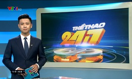 Thể thao 24/7 - 25/6/2019