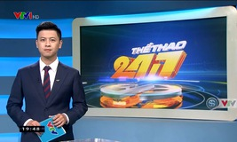 Thể thao 24/7 - 26/6/2019